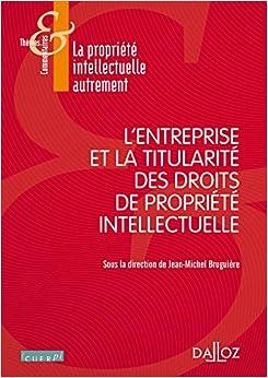 Book L'entreprise et la titularité des droits de propriété intellectuelle - 1re édition