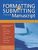 Formatting and Submitting Your Manuscript, Cynthia Laufenber, 1582972907