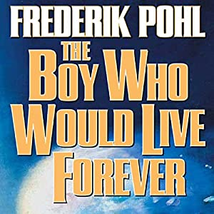 The Boy Who Would Live Forever Audiobook