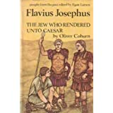 Flavius Josephus: The Jew Who Rendered Unto Caesar