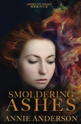 Smoldering Ashes (Ashes to Ashes) (Volume 4)