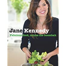 Jane Kennedy: Fabulous Food, Minus The Boombah