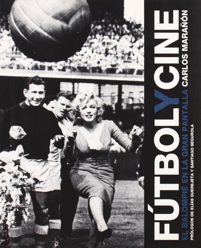 Descargar Libro Futbol Y Cine Carlos Marañón