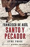 Download Francisco de Asís. Santo y pecador: Santo y pecador (Spanish Edition) in PDF ePUB Free Online