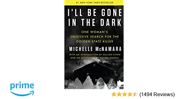 I'll Be Gone in the Dark: One Woman's Obsessive Search for