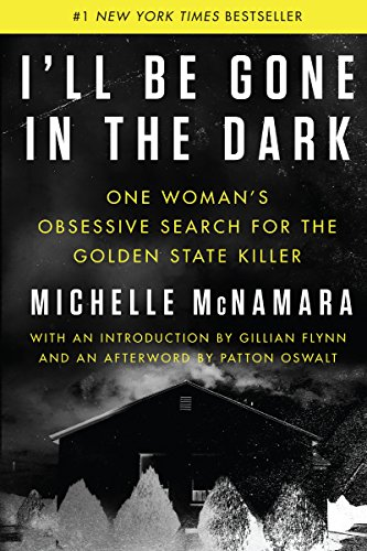 Product picture for Ill Be Gone in the Dark: One Womans Obsessive Search for the Golden State Killer by Michelle McNamara