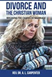 img - for Divorce and the Christian Woman: Breaking the Chains of Marriage book / textbook / text book