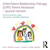 Child Parent Relationship Therapy (CPRT) Parent Notebook, Spanish Version: Parent Handouts, Notes, Homework, and Other Resources by Sue C. Bratton (2014-10-24)