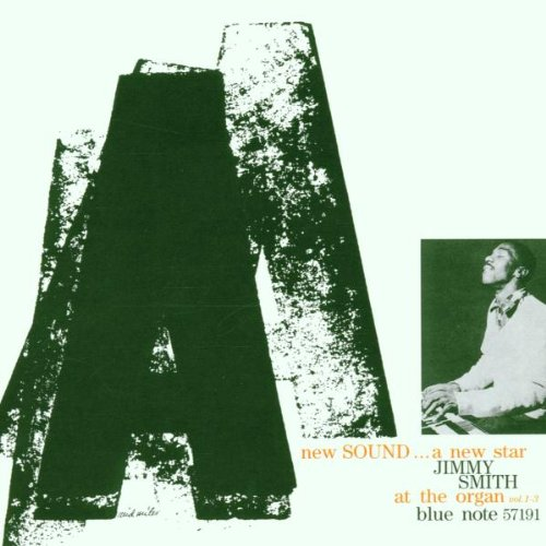 New Sound... A New Star: Jimmy Smith at the Organ, Vol. 1-3