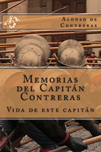 Descargar Libro Memorias Del Capitán Contreras: Vida De Este Capitán De Alonso Alonso De Guillén Contreras