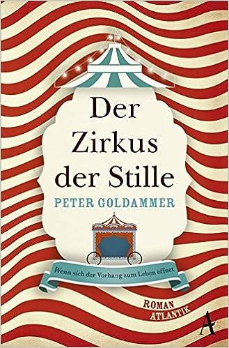 Der Zirkus Der Stille Amazon De Peter Goldammer Bã Cher