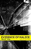 Evidence of Malice Book One