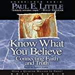 Know What You Believe: Connecting Faith and Truth | Paul E. Little