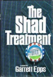 The Shad Treatment, Garrett Epps, 0399118292