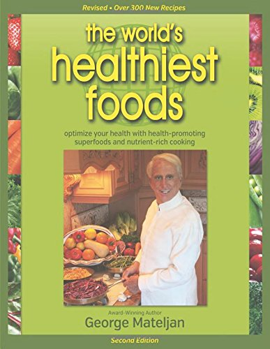 - World's Healthiest Foods, 2nd Edition: The Force For Change To Health-Promoting Foods and New Nutrient-Rich Cooking