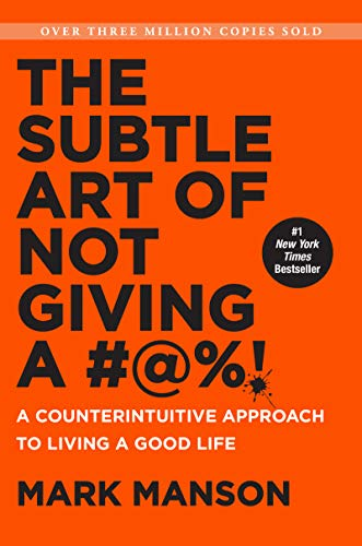 Book cover from The Subtle Art of Not Giving a #@%!: A Counterintuitive Approach to Living a Good Life by Mark Manson