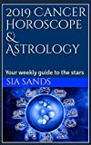 2019 Cancer Horoscope & Astrology: Your weekly guide to the stars (2019 Horoscopes)