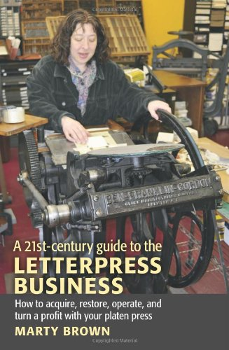 A 21st-Century Guide to the Letterpress Business