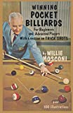Winning Pocket Billiards for Beginners and Advanced Players with a Section on Trick Shots