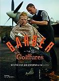 Barber Coiffures. Histoires de coupes 1940-1960