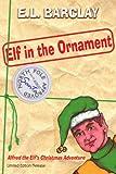 Elf in the Ornament, E. L. BARCLAY, 1434336794