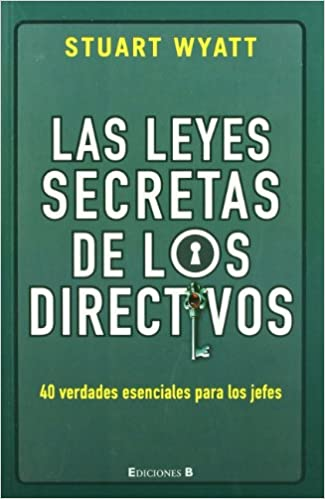 Las leyes secretas de los directivos (Spanish Edition)
