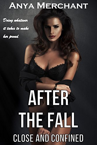 After the Fall: Close and Confined
