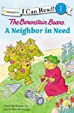 The Berenstain Bears A Neighbor in Need (I Can Read! / Good Deed Scouts / Living Lights)