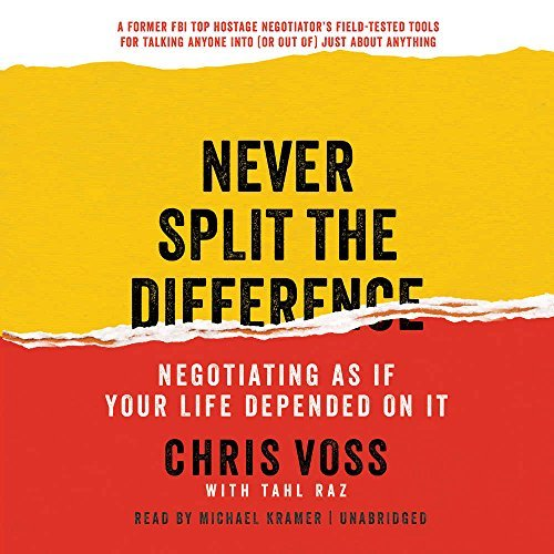 Price comparison product image Never Split the Difference: Negotiating as If Your Life Depended on It by Chris Voss (2016-05-17)