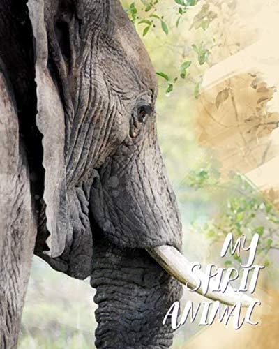 My Spirit Animal: Elephant - Lined Notebook, Diary, Track, Log & Journal - Cute Gift for Kids, Teens, Men, Women Who Love Elephants (8