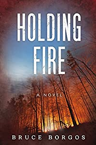 Holding Fire by Bruce Borgos ebook deal