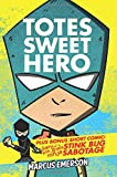 Totes Sweet Hero, Vol. 1 - Plus Short Comic, Diary of a 6th Grade Ninja: Stink Bug Sabotage, Marcus Emerson and Noah Child, 1502536609