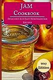 Jam Cookbook: Delicious And Easy Homemade Jam Recipes (Jam And Preserving Recipes)