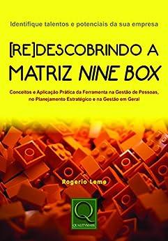 Redescobrindo a Matriz Nine Box por [Rodrigo Leme]