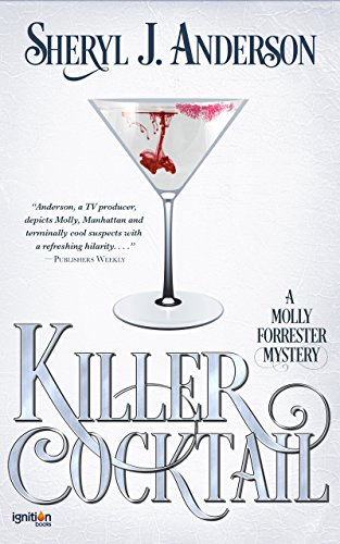 Killer Cocktail: A Molly Forrester Mystery (The Molly Forrester Series Book 2)