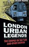 """London Urban Legends The Corpse on the Tube and Other Stories"" av Scott Wood"