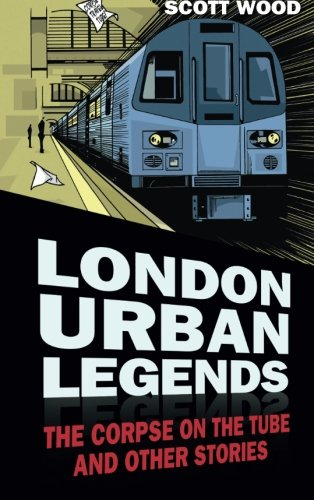 """London Urban Legends - The Corpse on the Tube and Other Stories"" av Scott Wood"
