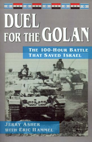 Duel for the Golan: The 100-Hour Battle That Saved - Tank Pacifica