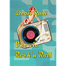 Une vie rock'n'roll (French Edition)