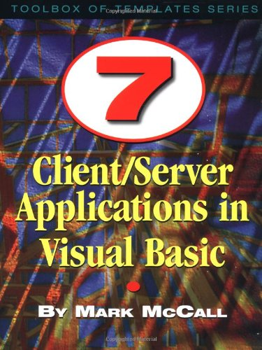 7 Client/Server Applications in Visual Basic (Toolbox of Templates Series)