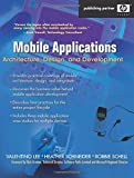 img - for Mobile Applications: Architecture, Design, and Development: Architecture, Design, and Development by Valentino Lee (2004-04-26) book / textbook / text book