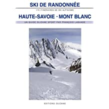 Ski de randonnée Haute-Savoie-Mont-Blanc : 170 itinéraires de ski-alpinisme