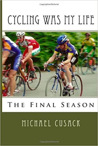 Cycling Was My Life The Final Season Cusack Michael William 9781483921266 Amazon Com Books He is an actor and producer, known for беглец (1993), эд вуд (1994) and убийство в. cycling was my life the final season