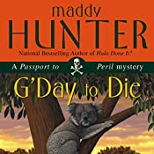 G'Day to Die: A Passport to Peril Mystery | Maddy Hunter