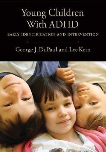 Young Children with ADHD: Early Identification and Intervention by George J DuPaul PhD (2011-04-15)