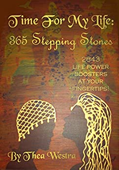 Time For My Life: 365 Stepping Stones (Forward Steps Book 1) by [Westra, Thea]