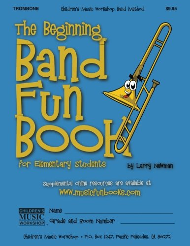 The Beginning Band Fun Book (Trombone): for Elementary Students