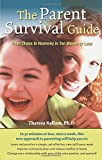 The Parent Survival Guide: From Chaos to Harmony in Ten Weeks or Less (Volume 3)