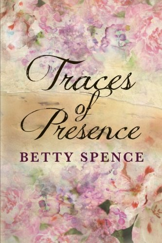 Traces of Presence Betty Spence