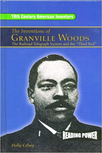 Book Inventions of Granville Woods: The Railroad Telegraph System and the 'Third Rail' (Reading Power: 19th Century American Inventors)